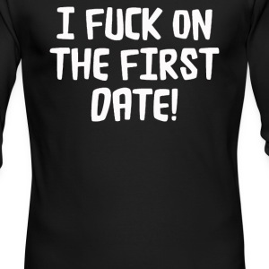 I F'Ck ON THE FIRST DATE - Men's Long Sleeve T-Shirt by Next Level