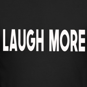 Laugh more! - Men's Long Sleeve T-Shirt by Next Level
