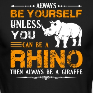 Always Be A Rhino Shirt - Men's Long Sleeve T-Shirt by Next Level
