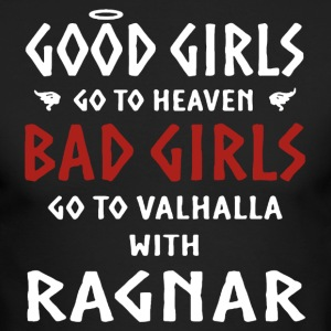 Bad Girls Go To Valhalla With Ragnar Shirt - Men's Long Sleeve T-Shirt by Next Level