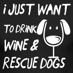 Drink Wine Rescue Dogs Shirt - Men's Long Sleeve T-Shirt by Next Level