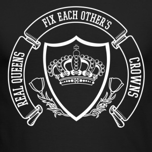 REAL QUEENS FIX EACH OTHERS CROWNS - Men's Long Sleeve T-Shirt by Next Level