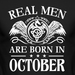 Real men are born in october - Men's Long Sleeve T-Shirt by Next Level