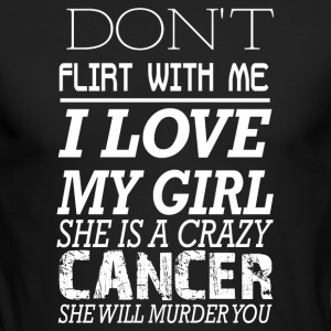 I love my girl she is a crazy Cancer - Men's Long Sleeve T-Shirt by Next Level