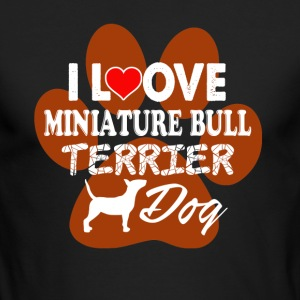 I LOVE MINIATURE BULL TERRIER DOG SHIRT - Men's Long Sleeve T-Shirt by Next Level