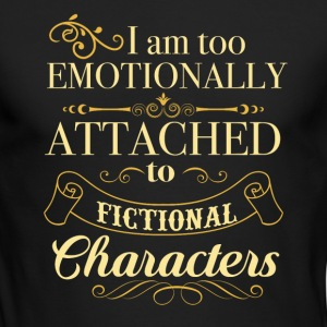 I am too emotionally attached to fictional charact - Men's Long Sleeve T-Shirt by Next Level