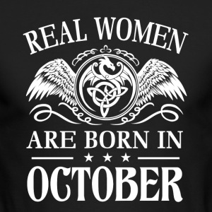 Real women are born in october - Men's Long Sleeve T-Shirt by Next Level