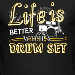 Life Is Better With Drum Set Shirts - Men's Long Sleeve T-Shirt by Next Level