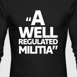 A Well Regulated Militia - Men's Long Sleeve T-Shirt by Next Level