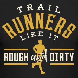 Trail Runners Like It Rough & Dirty - Men's Long Sleeve T-Shirt by Next Level
