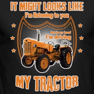 It might looks like I'm driving my TRACTOR orange - Men's Long Sleeve T-Shirt by Next Level