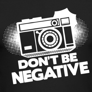 Don t Be Negative - Men's Long Sleeve T-Shirt by Next Level