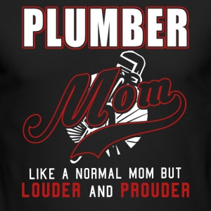Plumber Mom Like A Normal Mom,Louder And Prouder - Men's Long Sleeve T-Shirt by Next Level