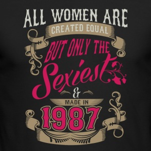 Women Created Equal Only Sexiest Are Made In 1987 - Men's Long Sleeve T-Shirt by Next Level