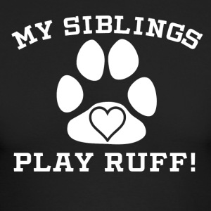 My Siblings Play Ruff - Men's Long Sleeve T-Shirt by Next Level