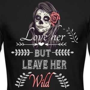 Love Her but Leave Her Wild - Men's Long Sleeve T-Shirt by Next Level