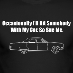 Occasionally I'll Hit Somebody With My Car... - Men's Long Sleeve T-Shirt by Next Level