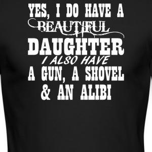 Yes I Do Have A Beautiful Daughter A Gun Shovel - Men's Long Sleeve T-Shirt by Next Level