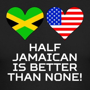 Half Jamaican Is Better Than None - Men's Long Sleeve T-Shirt by Next Level