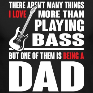 I Love Playing Bass And Being Dad A T Shirt - Men's Long Sleeve T-Shirt by Next Level