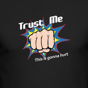 Trust Me... This is gonna hurt - Men's Long Sleeve T-Shirt by Next Level