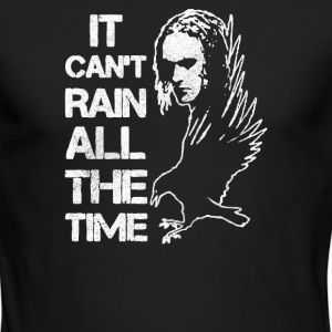 IT CAN T RAIN ALL THE TIME - Men's Long Sleeve T-Shirt by Next Level