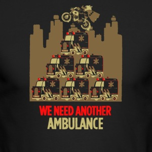 We need another ambulance - Men's Long Sleeve T-Shirt by Next Level