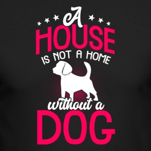 A house is not a home without a dog - Men's Long Sleeve T-Shirt by Next Level