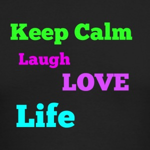 Keep Calm, Laugh, Love Life - Men's Long Sleeve T-Shirt by Next Level