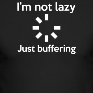 I'M NOT LAZY JUST BUFFERING - Men's Long Sleeve T-Shirt by Next Level
