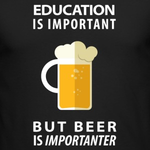 EDUCATION IS IMPORTANT BUT BEER IS IMPORTANTER - Men's Long Sleeve T-Shirt by Next Level