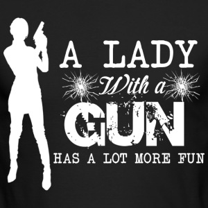 A Lady With A Gun Has A Lot More Fun T Shirt - Men's Long Sleeve T-Shirt by Next Level