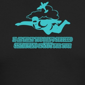 If At First You Don t Succeed Skydiving Is Not For - Men's Long Sleeve T-Shirt by Next Level