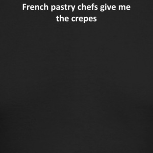French pastry chefs give me the crepes - Men's Long Sleeve T-Shirt by Next Level