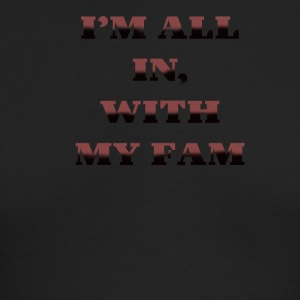 Im All In with my Fam - Men's Long Sleeve T-Shirt by Next Level