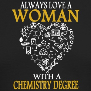Always Love A Woman With A Chemistry Degree Shirt - Men's Long Sleeve T-Shirt by Next Level