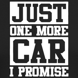 Just One More Car I Promise T Shirt - Men's Long Sleeve T-Shirt by Next Level
