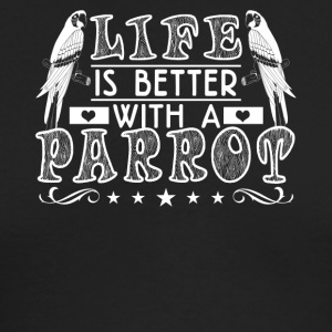 Life is better with a Parrot Shirt - Men's Long Sleeve T-Shirt by Next Level