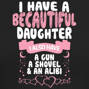 I Have A Beautiful Daughter T Shirt - Men's Long Sleeve T-Shirt by Next Level