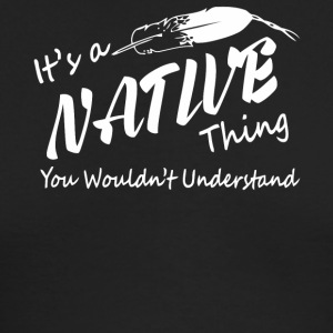 It's a Native American shirt - Men's Long Sleeve T-Shirt by Next Level