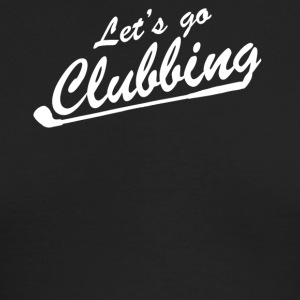 Lets go Clubbing - Men's Long Sleeve T-Shirt by Next Level