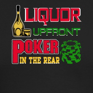 Liquor Upfront Poker in the Rear - Men's Long Sleeve T-Shirt by Next Level