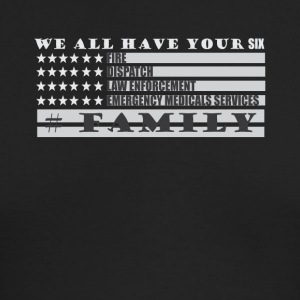 We All Have Your Six Fire Dispatch Law Enforcement - Men's Long Sleeve T-Shirt by Next Level