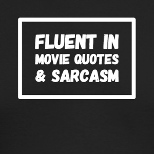 Fluent in movie quote and sarcasm - Men's Long Sleeve T-Shirt by Next Level
