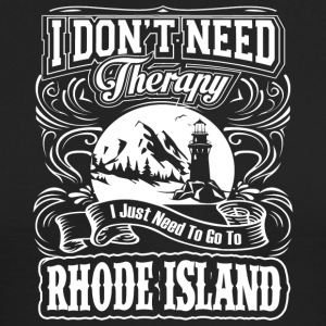 I Don't Need Therapy, I Need To Go To Rhode Island - Men's Long Sleeve T-Shirt by Next Level