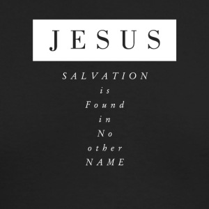 Jesus: Salvation is Found in No Other Name - Men's Long Sleeve T-Shirt by Next Level