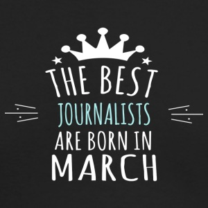 Best JOURNALISTS are born in march - Men's Long Sleeve T-Shirt by Next Level