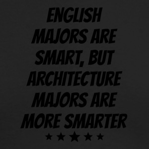 Architecture Majors Are More Smarter - Men's Long Sleeve T-Shirt by Next Level