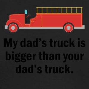 My Dad's Truck Is Bigger Firefighter - Men's Long Sleeve T-Shirt by Next Level