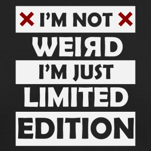 I'm not weird I'm just limited edition - Men's Long Sleeve T-Shirt by Next Level